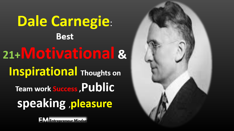Image of Dale Carnegie: Best 21+ Motivational & Inspirational Quotes on Teamwork Success , Public speaking , pleasure       Mine All-time Favourite Motivational and Inspirational Speaker Dale Breckenridge Carnegie He was an American writer and lecturer, and the developer of famous courses in self-improvement, salesmanship, corporate training, public speaking, and interpersonal skills. I learn many things about Team Work Success , Public speaking , pleasure from his Books, Quotes and Saying and another source from internet I hope this Quote really gave you Best wisdom on self-improvement. Dale Carnegie is really the Best coach ever I have seen His Book How to win and influence people really very valuable Books for humanity.