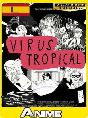 Virus Tropical (2017) HD [1080P] latino [GoogleDrive-Mega]nestorHD