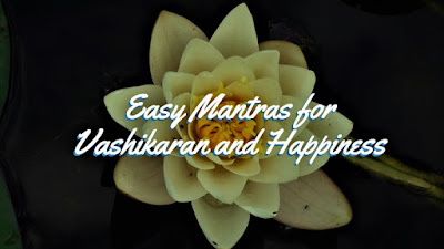 Occult Mantras for Vashikaran and Happiness