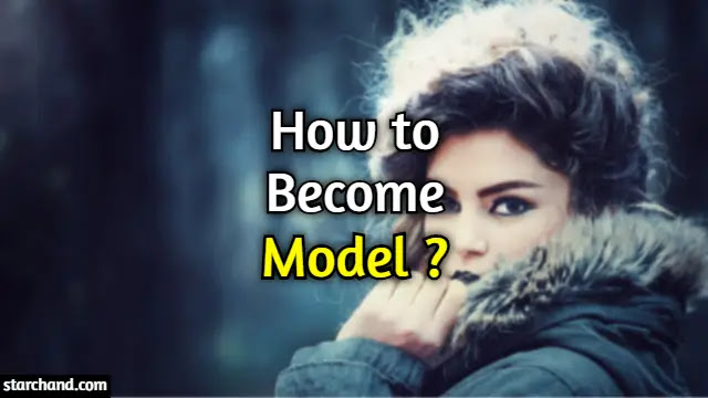 How to Become a Model ?