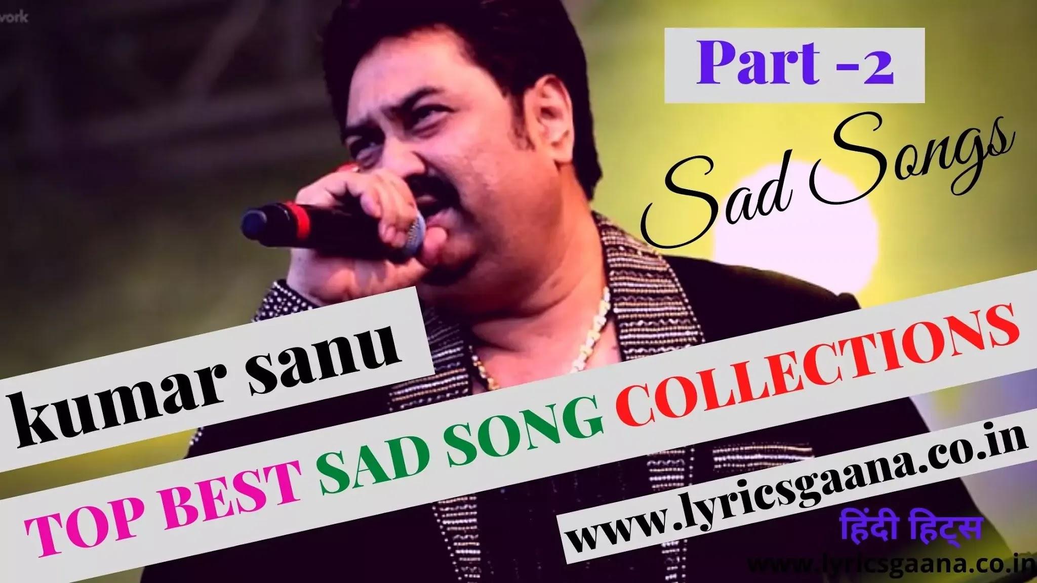 Kumar Sanu Sad Songs Collection | Hindi Sad Song Mp3 | Part - 2