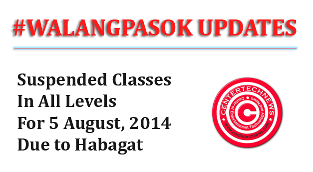 #WalangPasok Suspended Classes in All Levels for 5 August, 2014 due to Habagat