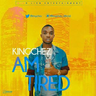 Download Kingchez - Am Tired
