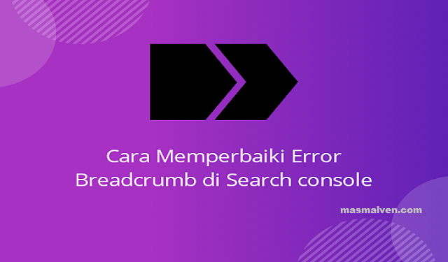 cara-memperbaiki-error-markup-breadcrumb-di-search-console