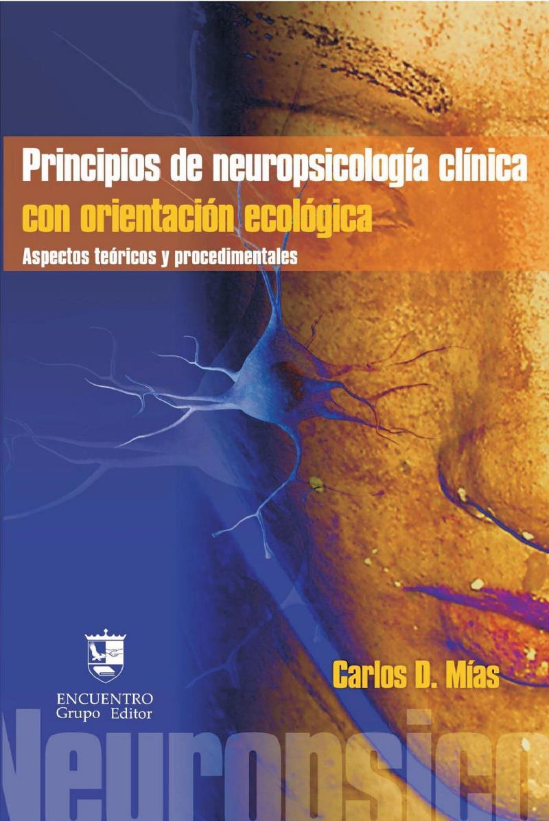 Principios de neuropsicología clínica con orientación ecológica – Carlos D. Mías