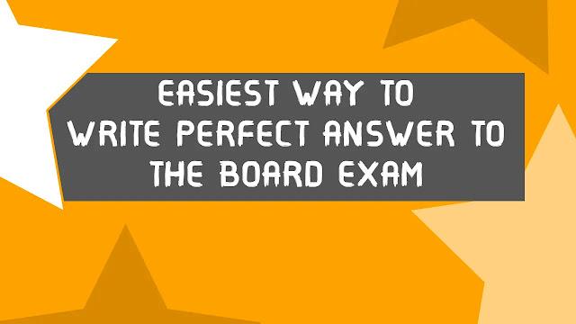 Board Exam में सही Answer लिखने का सबसे आसान तरीका | How to Write in Board Paper
