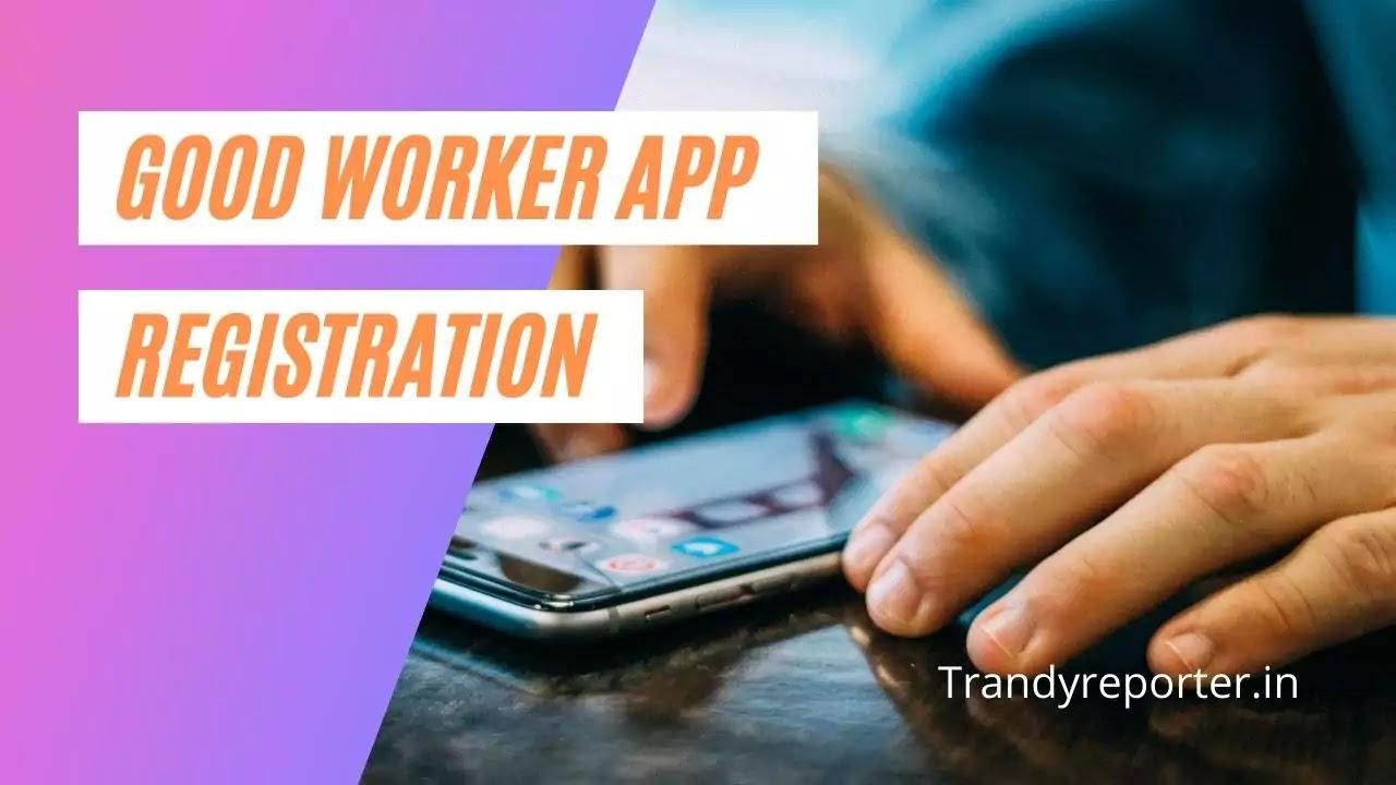 Good Worker (Pravasi Rojgar) Kya Hai?