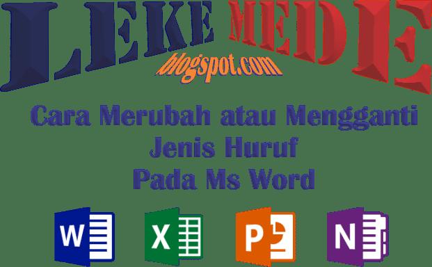 Cara Merubah Jenis Huruf, Ukuran dan Warna Pada Ms Word