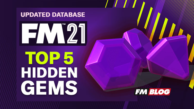FM21 Top 5 Hidden Gems Cheap