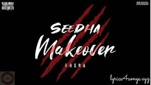 SEEDHA MAKEOVER LYRICS – Krsna | Brand New Song