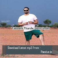 Tabaahi Tharde - Navv Inder download mp3 free
