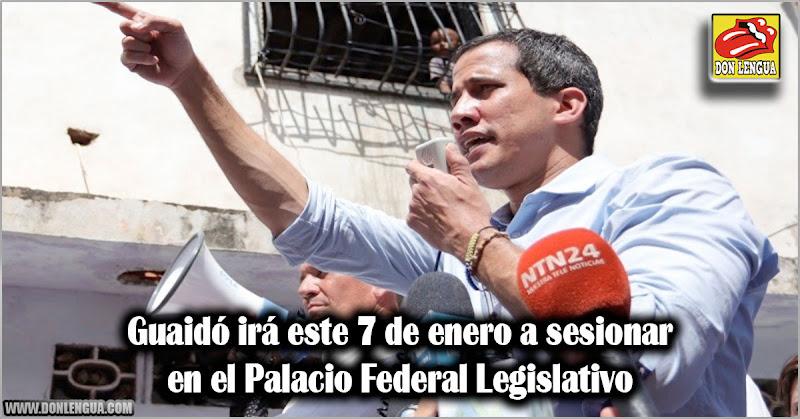 Guaidó irá este 7 de enero a sesionar en el Palacio Legislativo