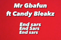 [Music] Mr Gbafun Ft. Candy Bleakz – End SARS
