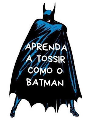 aprenda a tossir como o batman