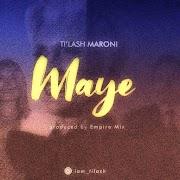 Music: Ti'lash Maroni - Maye
