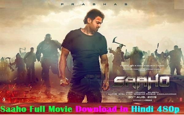 Saaho Full Movie Download In Hindi 480p 720p 1080p