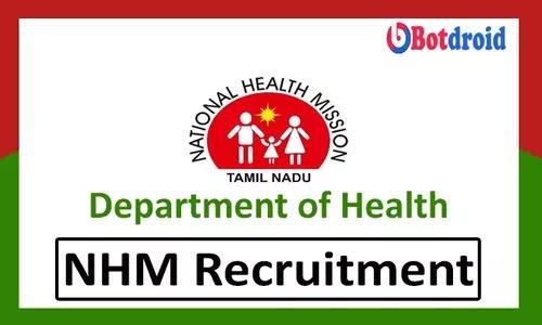 NHM Tamilnadu Recruitment 2021, Apply Online for National Health Mission Jobs in Tamil Nadu