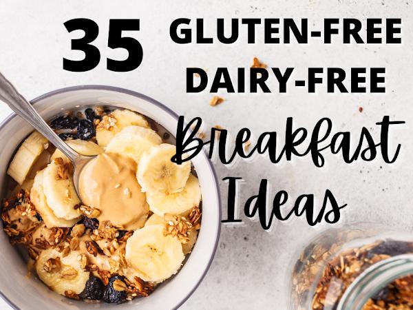 35 Gluten-Free and Dairy-Free Breakfast