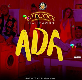[MUSIC] DJ ECool ft. Davido - ADA