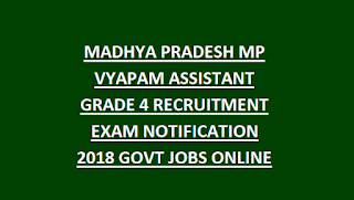 MADHYA PRADESH MP VYAPAM ASSISTANT GRADE 4 RECRUITMENT EXAM NOTIFICATION 2018 1700 GOVT JOBS ONLINE