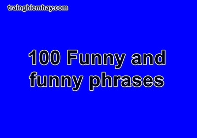 100 Funny and funny phrases that will make you laugh