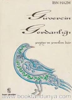 İbn Hazm - Güvercin Gerdanlığı - Sevgiye ve Sevenlere Dair