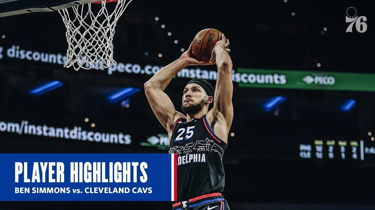 Ben Simmons 24pts 7reb 8ast vs CLE | February 27, 2021 | 2020-21 NBA Season