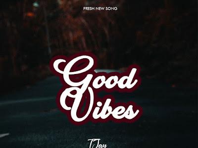 VIDEO + MP3: T Jay ft Nero Wipes x Torna x Emmy Prince - Good Vibes (Prod Magic)