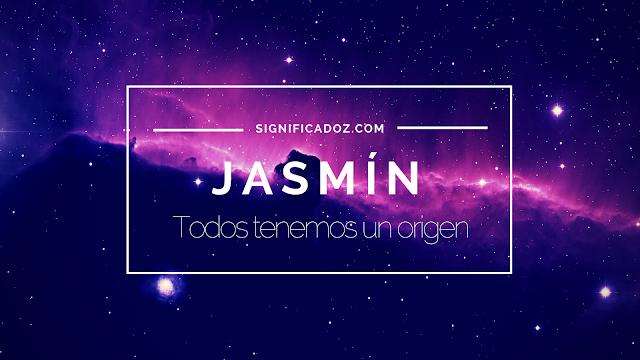 Significado del Nombre Jazmín ¿Que significa?
