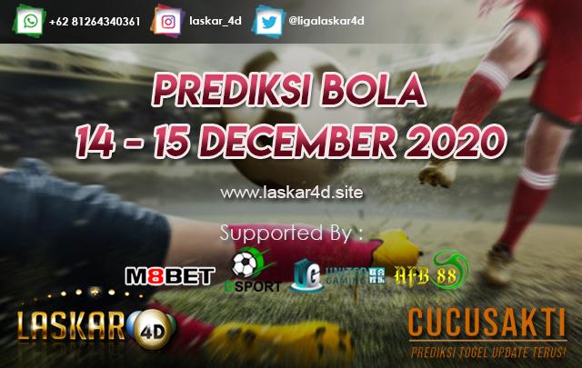 PREDIKSI BOLA JITU TANGGAL 14 - 15  DEC 2020