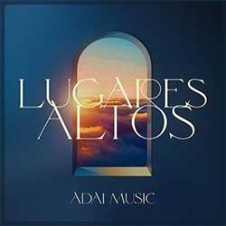 Lugares Altos - Adai Music