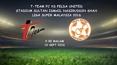 T-Team Vs Felda United 10 Sept 2016