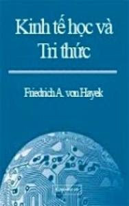 Kinh Tế Học Và Tri Thức - Freidrich A. von Hayek