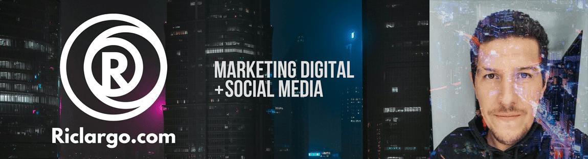 Marketing Digital + Social Media @Riclargo
