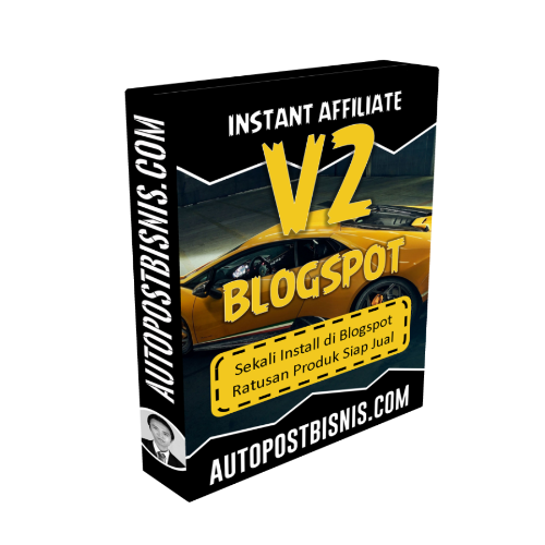 Instant Affiliate V2 - Sekali Instal di Blogspot Ratusan Produk Digital Siap Jual