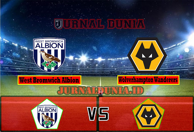 Prediksi West Bromwich Albion vs Wolverhampton Wanderers ,Selasa 04 May 2021 Pukul 00.00 WIB