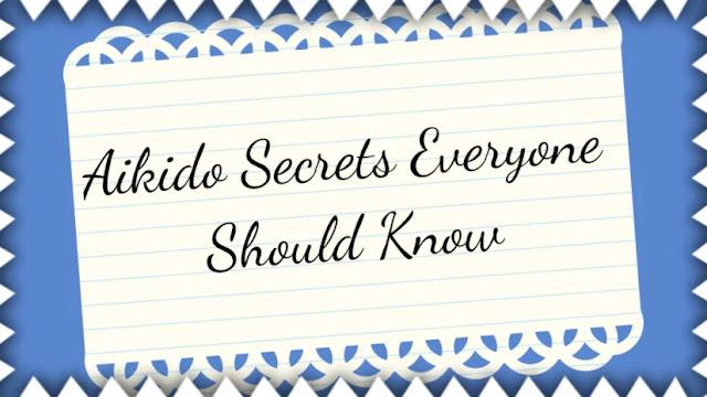 Aikido Secrets Everyone Should Know