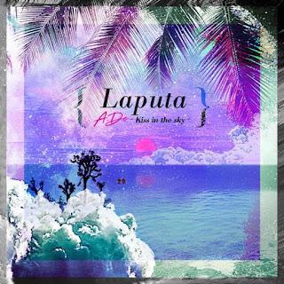 Lirik Lagu A.DE - Laputa (Kiss in the sky) Lyrics