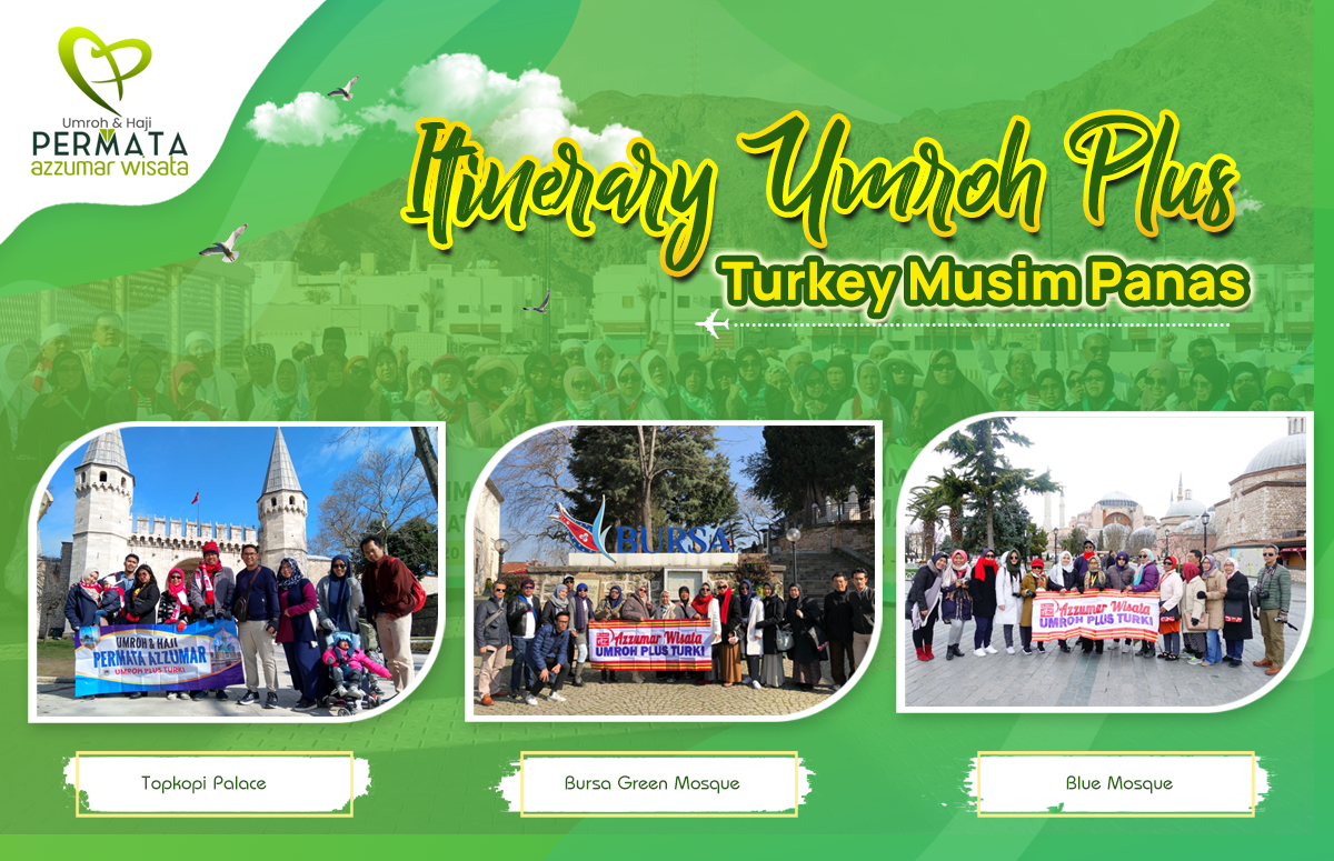 Itinerary Program Umroh Plus Turki Musim Panas