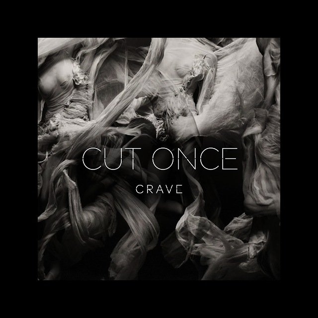 Cut Once - Crave