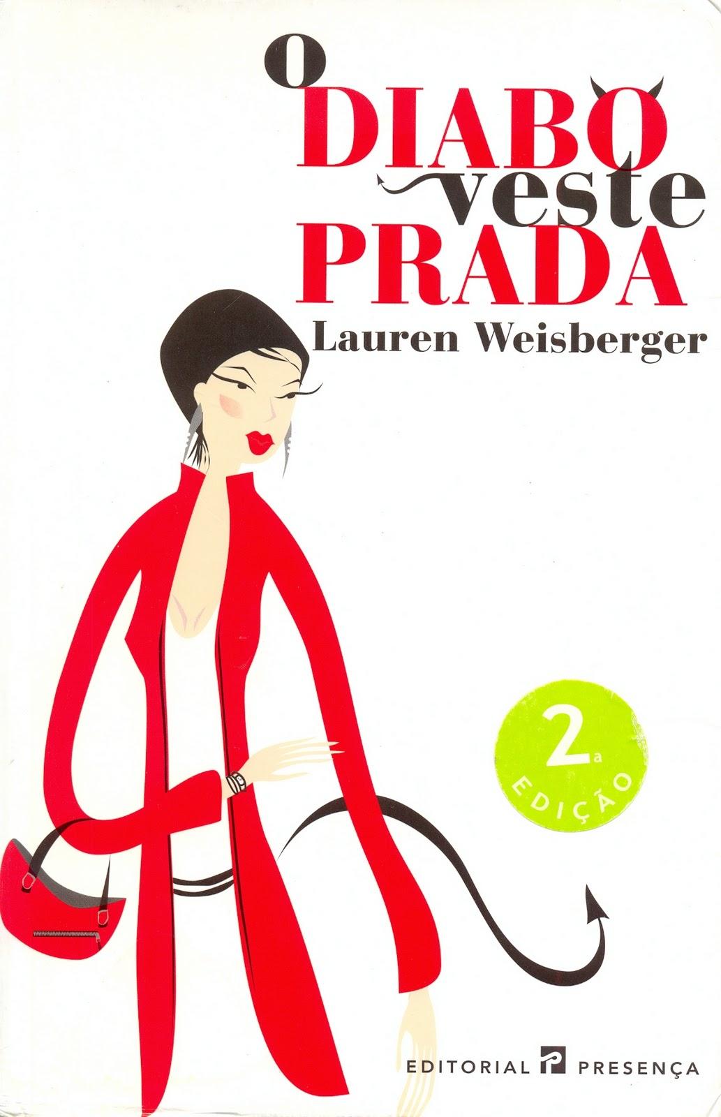 O Diabo Veste Prada. Livro. Este romance publicado em português pela  Editorial Presença descreve a história de Andrea Sachs bbe0df3c5b0