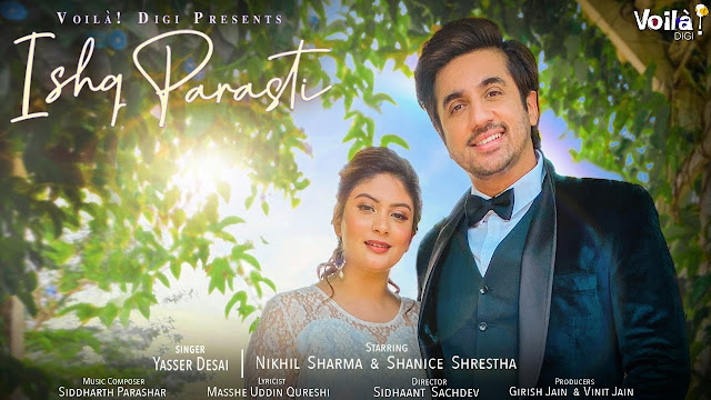 Song  :  Ishq Parasti Song Lyrics Singer  :  Yasser Desai Lyrics  :  Masshe Uddin Qureshi Music  :  StudioSM Director  :  Sidhaant Sachdev Featuring  :  Nikhil Sharma & Shanice Shrestha