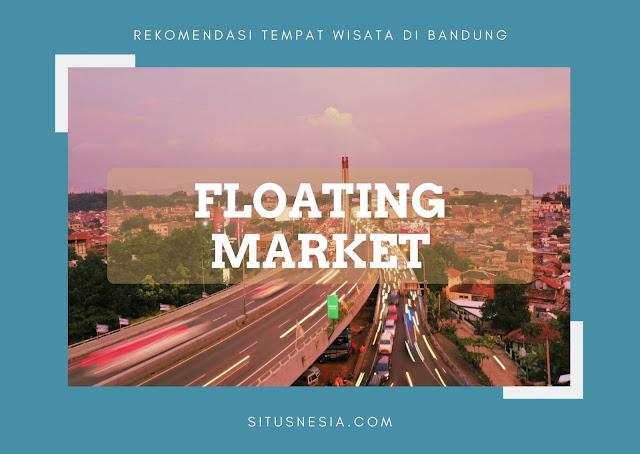 Rekomendasi Tempat Wisata di Bandung - Floating Market