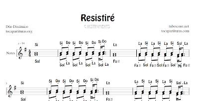 Resistiré del Dúo Dinámico Partituras con Notas de Flauta, Violín, Solfeo, Saxofón Alto, Trompeta, Viola, Oboe, Clarinete, Saxo Tenor, Soprano Sax, Trombón, Chelo, Fagot, Trompa, Corno, Contrabajo, Tuba, Notas en Español, English Notes...Tablaturas de Guitarra