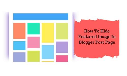 How To Hide Featured Image In Blogger Post Page