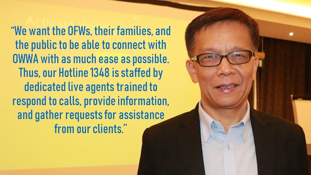 "WWA had launched a hotline number where Overseas Filipino Workers (OFW) can reach them should they have any concerns or even just simply they need to ask queries.  the hotline is said to be active 24 hours, seven days a week.      Ads   Overseas Workers Welfare Administration (OWWA) has released its hotline 1348.        ""With the Hotline 1348, clients can easily reach the OWWA 24/7 Operations Center that is responsible for monitoring and endorsing OFW-related concerns to appropriate OWWA offices or government agencies for immediate action. This is our way of adhering to President Rodrigo R. Duterte's mandate to improve government programs and services for our OFWs and their families,"" said Labor Secretary and OWWA Board of Trustees Chair Silvestre H. Bello III.    The Hotline 1348can be availed 24/7, any day of the week, you can call it even during holidays. If you are in Manila, just simply dial 1348 using landline or mobile phone. If you are outside Metro Manila, you may dial (02) 1348. If you are outside the country, all you need to do is dial 0632-1348.    Ads        Sponsored Links        ""We want the OFWs, their families, and the public to be able to connect with OWWA with as much ease as possible. Thus, our Hotline 1348 is staffed by dedicated live agents trained to respond to calls, provide information, and gather requests for assistance from our clients,"" said OWWA Administrator Hans Leo J. Cacdac.      In addition to the partnership, Smart, which is also under PLDT, will be providing free 30-minute WiFi services to OFWs visiting or transacting business within the OWWA building.    For more contact numbers of OWWA Of"