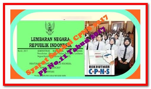 Persyaratan Mendaftarkan Tes CPNS Sesuai PP No.11 Tahun 2017