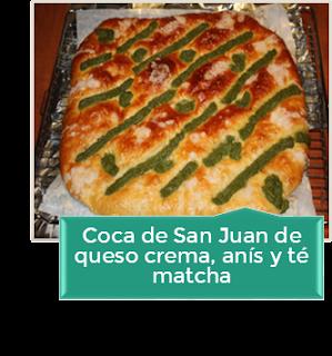 COCA DE SAN JUAN DE QUESO CREMA, ANIS Y CREMA PASTELERA DE TE MATCHA