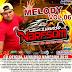 CD MELODY VOLUME 06 2019 - LUXUOSO NARFSOM - DJ ROGER MIX PRODUÇOES