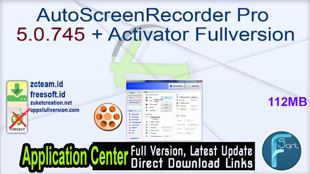 AutoScreenRecorder Pro 5.0.745 + Activator Fullversion